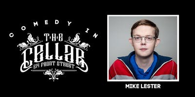 Comedy in The Cellar - Mike Lester