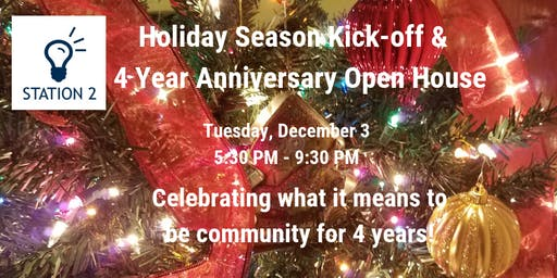 Station 2: It's a 4 Year Anniversary Open House &  Holiday Season Kick-off