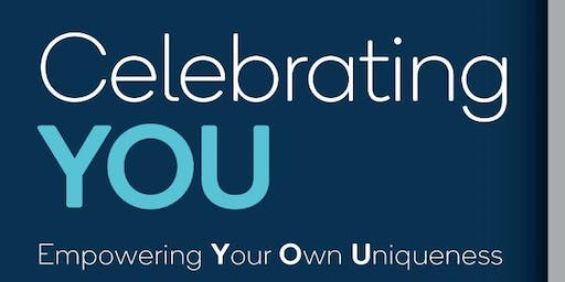 Celebrating YOU!  Empowering Your Own Uniqueness
