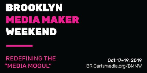"Brooklyn Media Maker Weekend: Redefining the ""Media Mogul"""