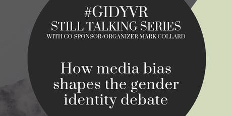 #GIDYVR: How media bias shapes the gender identity debate tickets