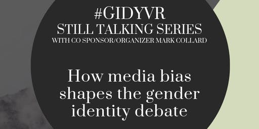 #GIDYVR: How media bias shapes the gender identity debate