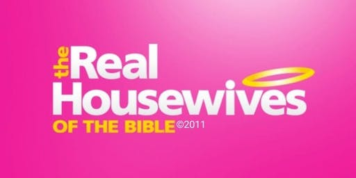 Real Housewives Of The Bible