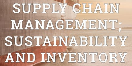 Supply Chain Management: Sustainability and Invent tickets