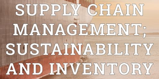Supply Chain Management: Sustainability and Invent