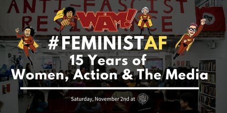 #FeministAF: 15 Years of Women, Action & The Media tickets