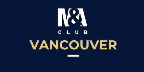 M&A Club Vancouver : Meeting November 19th, 2019 tickets