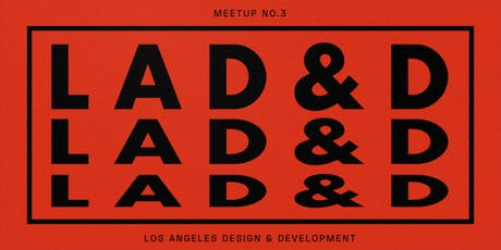 [NEW DATE] Los Angeles Design and Development • Meetup #3 tickets