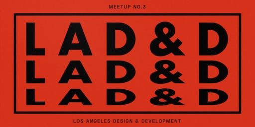 [NEW DATE] Los Angeles Design and Development • Meetup #3