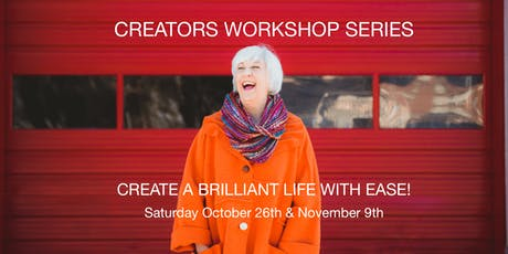 Creators Workshop Series: Create a Brilliant Life with Ease! tickets