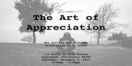 The Art of Appreciation: The Gallery and Birthday Celebration of J. Evans. tickets