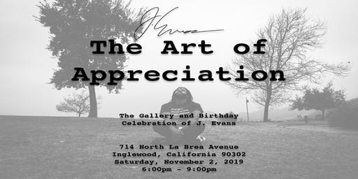 The Art of Appreciation: The Gallery and Birthday Celebration of J. Evans.