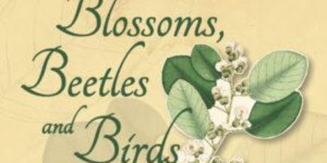 Blossoms, Beetles and Birds tickets