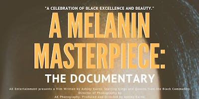 """A Melanin Masterpiece: The Documentary"" Movie Premiere"