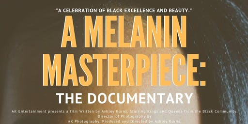 """A Melanin Masterpiece: The Documentary"" Movie Premiere"