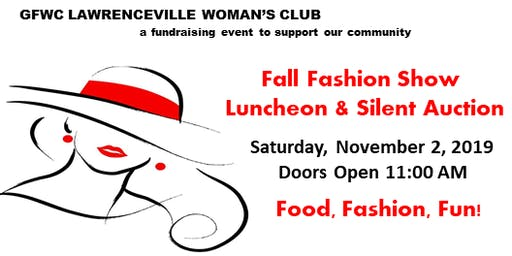 Lawrenceville Woman's Club Fall Fashion Show, Luncheon & Silent Auction