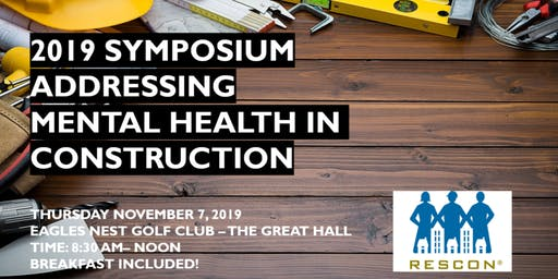 RESCON's 2019 Symposium: Addressing Mental Health in Construction