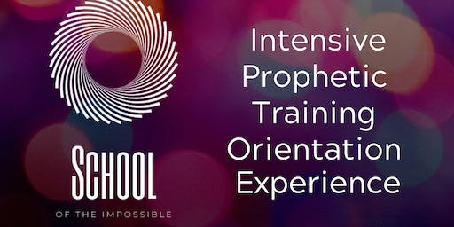 School of The Impossible: Prophetic Training Orientation