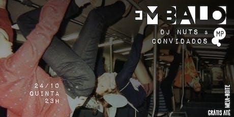 24/10 - EMBALO | DJ NUTS E CONVIDADOS NO MUNDO PENSANTE ingressos