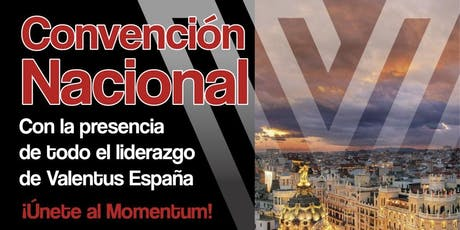 CONVENCIÓN NACIONAL VALENTUS MADRID tickets