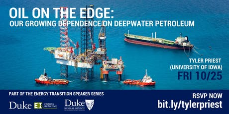 Oil on the Edge: Our Growing Dependence on Deepwater Petroleum (Tyler Priest, University of Iowa) tickets