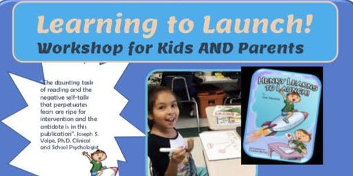Learning to Launch! Workshop for Kids AND Parents! (Henry Learns to Launch!)