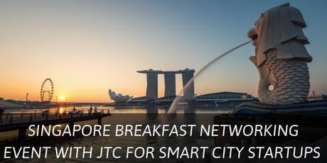JTC Singapore Breakfast Networking For Startups tickets