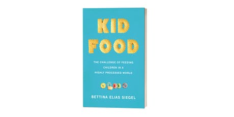 Kid Food: The Challenge of Feeding Children in a Highly Processed World tickets