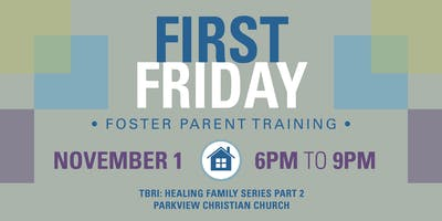 Encourage Foster Care: November First Friday Training