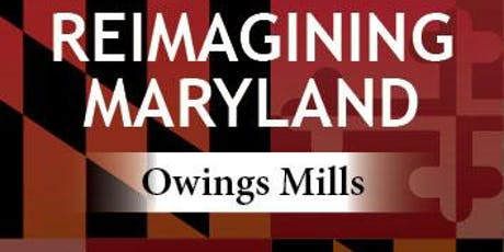 Reimagining Maryland - Owings Mills tickets