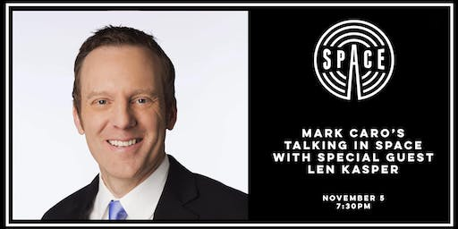 Mark Caro's Talking in Space with special guest Len Kasper