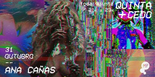 31/10 - QUINTA + CEDO | ANA CAÑAS NO MUNDO PENSANTE