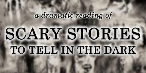 Scary Stories to Tell in the Dark: a dramatic reading