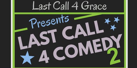 Last Call 4 Comedy 2 - Comedy night will be fun & entertaining tickets