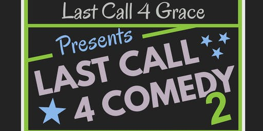 Last Call 4 Comedy 2 - Comedy night will be fun & entertaining