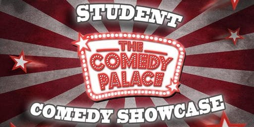 THE COMEDY PALACE STUDENT SHOWCASE