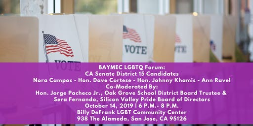 BAYMEC LGBTQ Forum: CA Senate District 15 Candidates