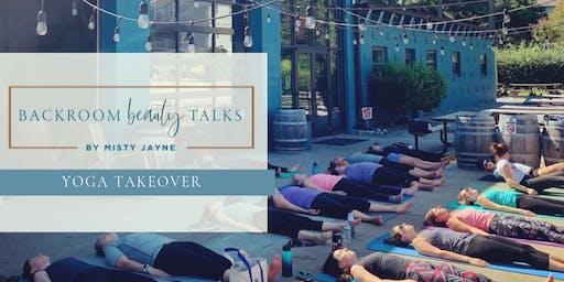 Backroom Beauty Talk; Yoga Takeover