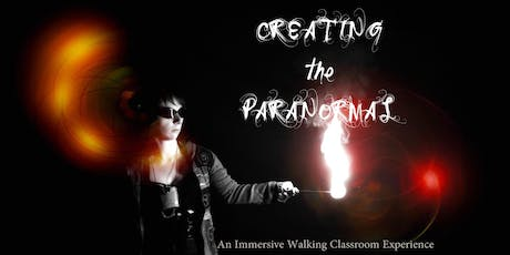 CREATING THE PARANORMAL: An Immersive Walking Classroom tickets