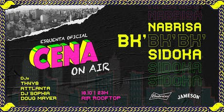CENA on AiR apres. BK' e Sidoka ingressos