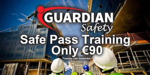 Safe Pass Training Course Dublin Tuesday 24th September