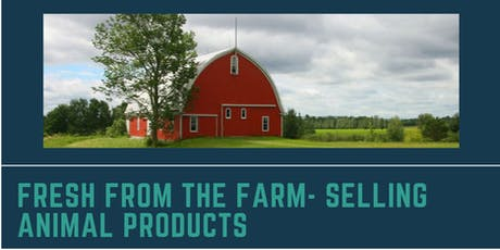 Fresh from the Farm- Marketing Animal Products tickets
