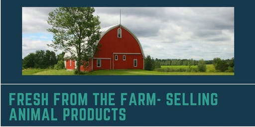 Fresh from the Farm- Marketing Animal Products