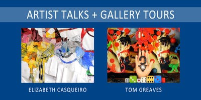 Artist Talks + Gallery Tours: Elizabeth Casqueiro & Tom Greaves