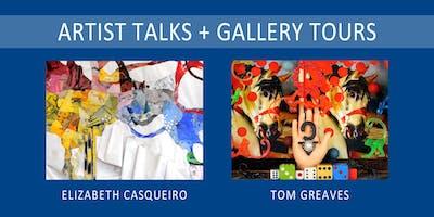 Artist Talks + Gallery Tours: Elizabeth Casqueiro & Tom Greaves