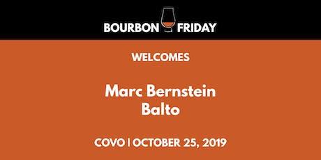 Bourbon Friday - Marc Bernstein // Balto tickets