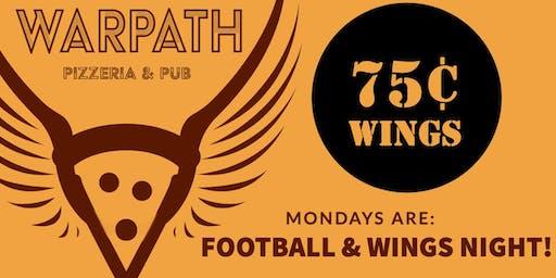 Monday Night Football and 75¢ Wings at WARPATH PIZZA