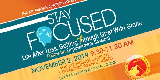 STAY Focused: Life After Loss – Getting Through Grief With Grace