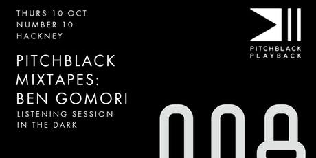 Pitchblack Mixtapes #2: Ben Gomori tickets