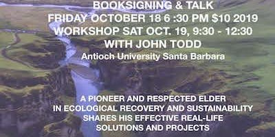 John Todd Book Signing & Friday  Evening Talk & Saturday Workshop
